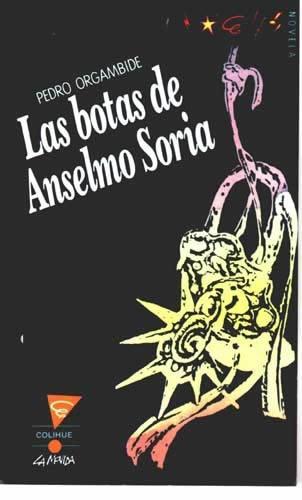 Las Botas De Anselmo Soria – Pedro Orgambide