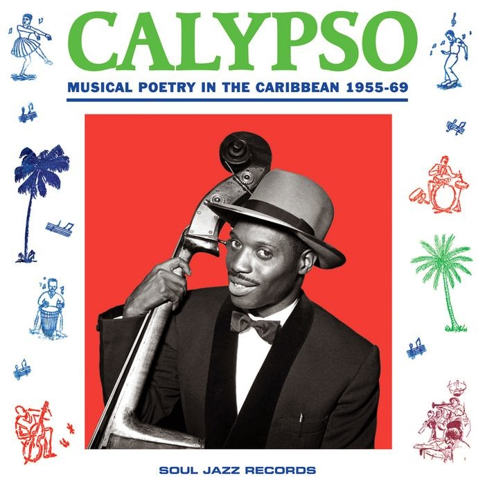 Calypso Musical Poetry In The Caribbean 1955-1969