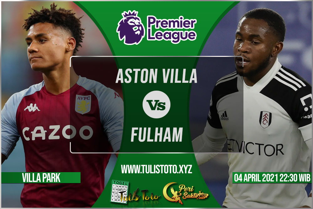 Prediksi Aston Villa vs Fulham 04 April 2021