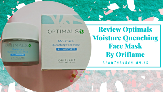 Review Optimals Moisture Quenching Face Mask
