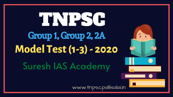 TNPSC Group 1, group 2, 2A model test 2020 conducted by Suresh ias academy