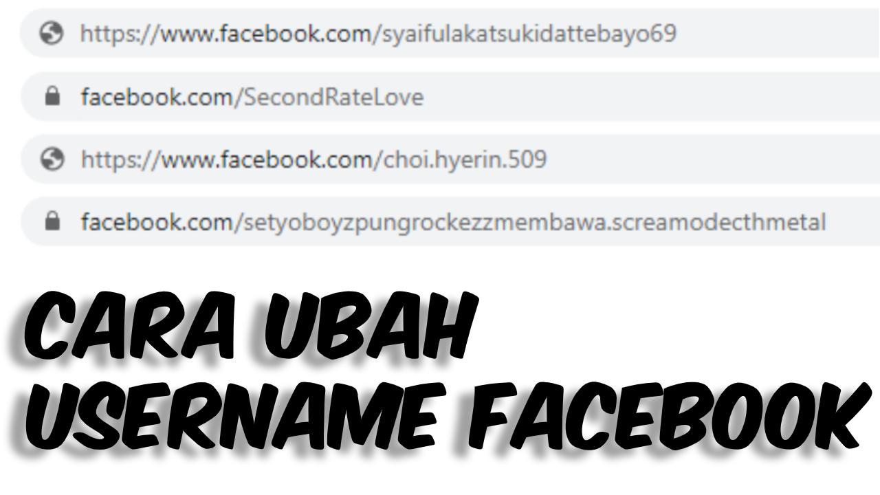 Cara Mengubah Username Facebook Ternyata Mudah