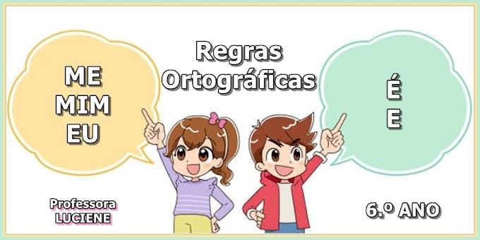 Regras Ortográficas - 6.º Ano - Aula 09 - Dia 05/04/21