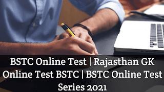 BSTC Online Test   Rajasthan GK Online Test BSTC   BSTC Online Test Series 2021