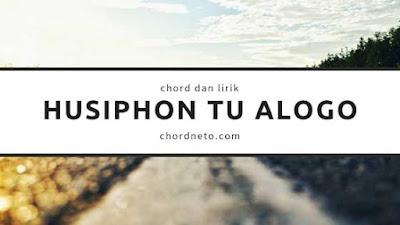 Chord Husiphon Tu Alogo