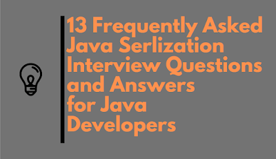 13 Java Serialization Interview Questions and Answers
