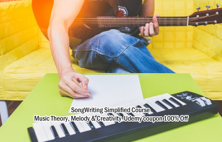 SongWriting Simplified - Music Theory, Melody & Creativity Course