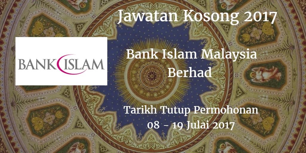 Jawatan Kosong Bank Islam 08 - 19 Julai 2017