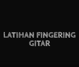 Teknik Senam Jari Gitar Untuk Pemula (Belajar Gitar Otodidak)