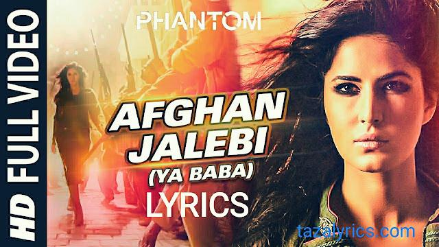 Afgan Jalebi song Lyrics - Phantom
