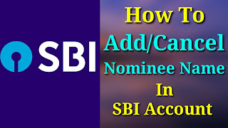 Add/Cancel Nominee Name In SBI Account