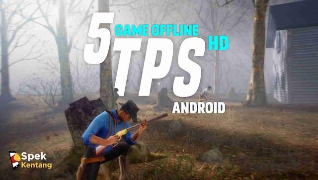 5 Game Android TPS OFFLINE Grafik HD Terbaik 2020