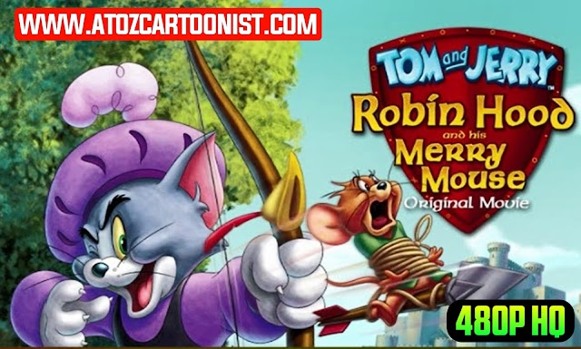 TOM & JERRY THE MOVIE : ROBINHOOD AND HIS MERRY MOUSE IN HINDI DUBBED DOWNLOAD (480P HQ)