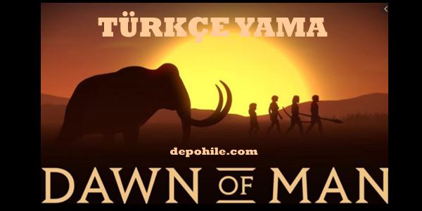 Dawn Of Man PC Oyunu %100 Türkçe Yama İndir, Kurulum 2021