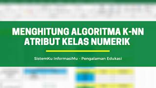 Hitung k-NN atribut kelas numerik