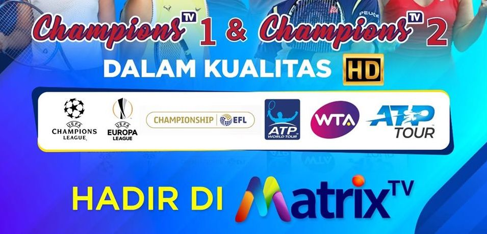 Daftar Channel Paket Champions Matrix TV