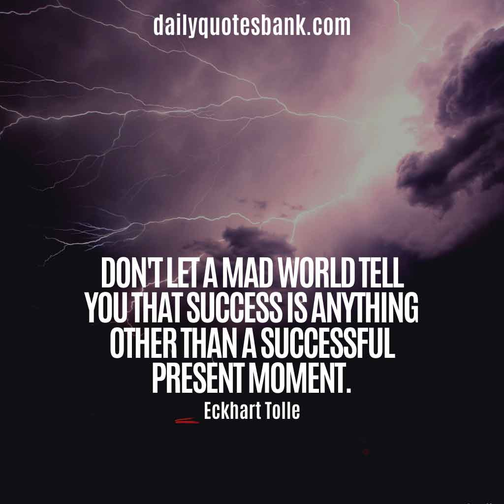 Inspirational Quotes Eckhart Tolle On Success