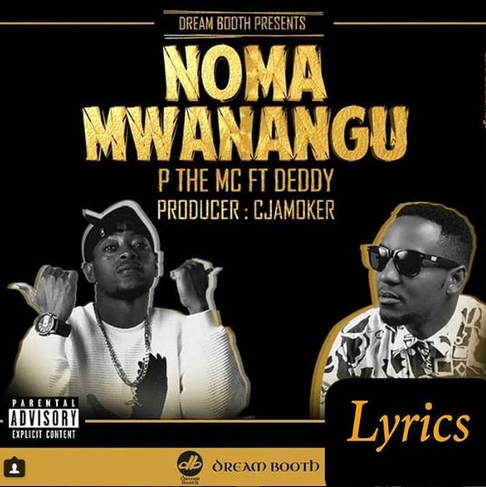 P The Mc Ft. Deddy – Noma Mwanangu