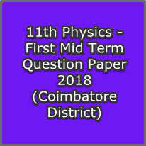 11th Physics - First Mid Term Question Paper 2018