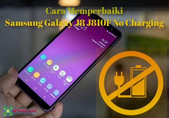 Cara Memperbaiki Samsung Galaxy J8 J810F No Charging