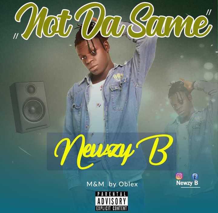 [Music] Newzy B - Not DA same (prod. Oblex) #Arewapublisize