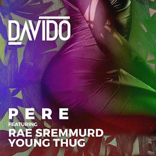 Music: Davido Ft. Rae Sremmurd & Young Thug – Pere