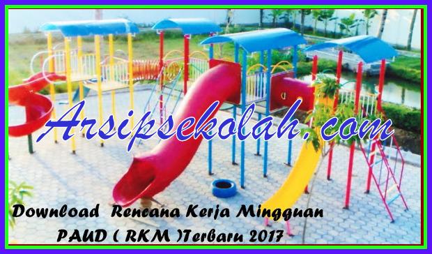 Download Aplikasi Rencana Kerja Mingguan(RKM) PAUD Terbaru Versi 2017