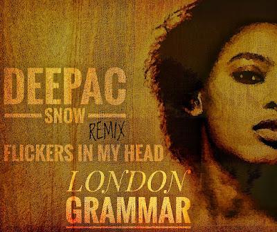 London Grammar - Flickers In My Head (Deepac Snow Remix) [Afro-Tech]