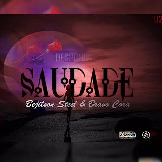 Bejilson Steel - Saudades (feat. Bravo Cora)