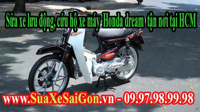 Sửa xe lưu động, cứu hộ xe máy Honda dream tận nơi tại HCM