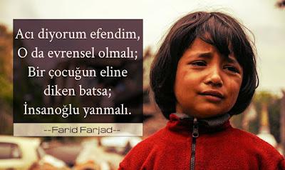 farid farjad, acı, evrensel, diken, çocuk, ağlayan çocuk, güzel sözler, özlü sözler, anlamlı sözler