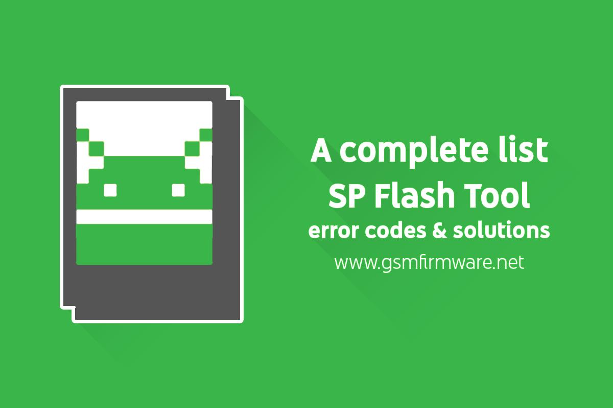 https://www.gsmfirmware.net/2020/07/a-complete-list-of-sp-flash-tool-error.html