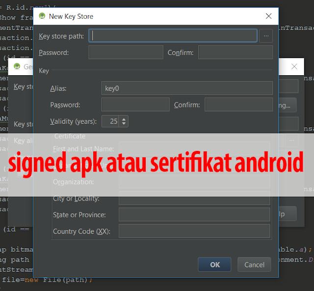 Cara Membuat Generate Signed APK atau Sertifikat Android untuk Release Aplikasi