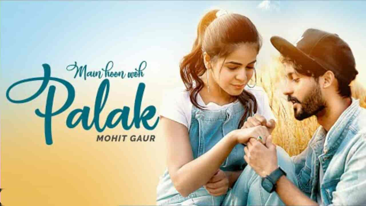 Main Hoon Woh Palak Love Song Images By Mohit Gaur
