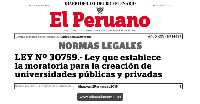 LEY Nº 30759 - Ley que establece la moratoria para la creación de universidades públicas y privadas - www.congreso.gob.pe