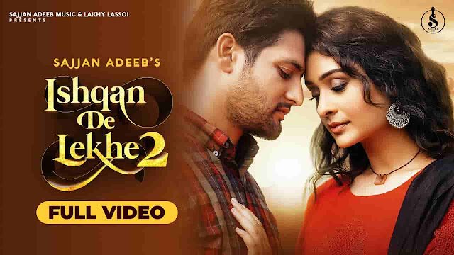 Ishqan De Lekhe 2 Lyrics in Punjabi and English Fonts - Sajjan Adeeb