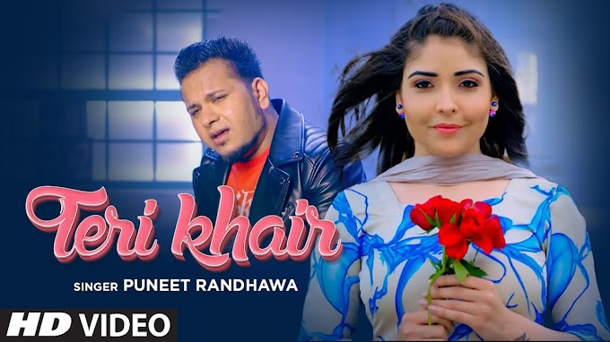 Teri Khair Lyrics - Puneet Randhawa
