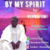 GOSPEL MUSIC: Oluwafemi - By My Spirit
