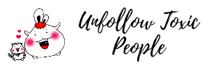 unfollow toxic people