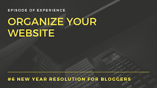 New Year Resolution for bloggers - Organize your website