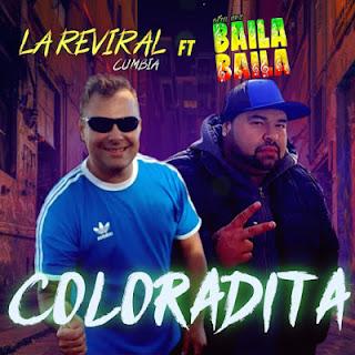 LA REVIRAL CUMBIA X BAILA BAILA - COLORADITA