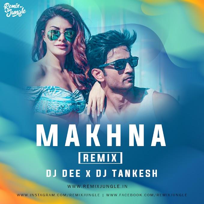 MAKHNA [ DRIVE ] - REMIX - DJ DEE x DJ TANKESH