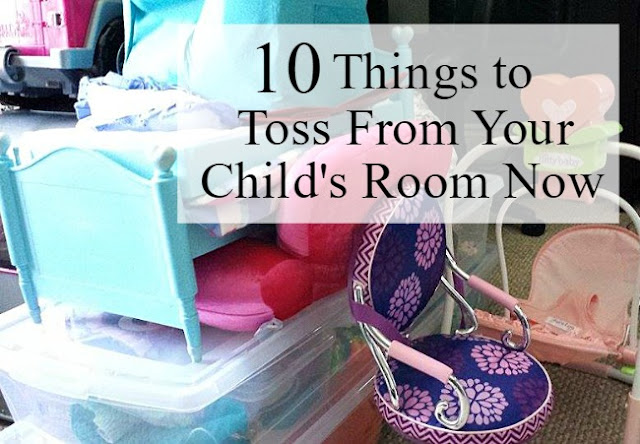 10 Things to Toss From Your Child's Room Now
