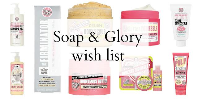 Soap & Glory wish list