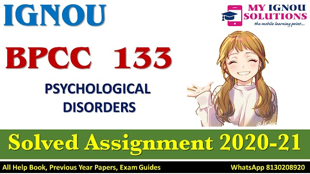 BPCC 133 PSYCHOLOGICAL DISORDERS Solved Assignment 2020-21