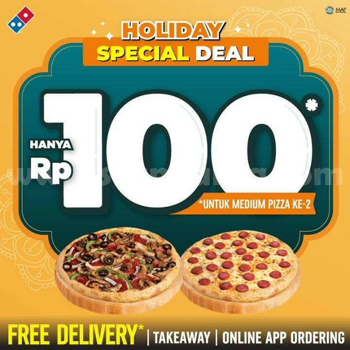 Promo Dominos Pizza Holiday Special Deal hanya Rp. 100 pembelian ke-2