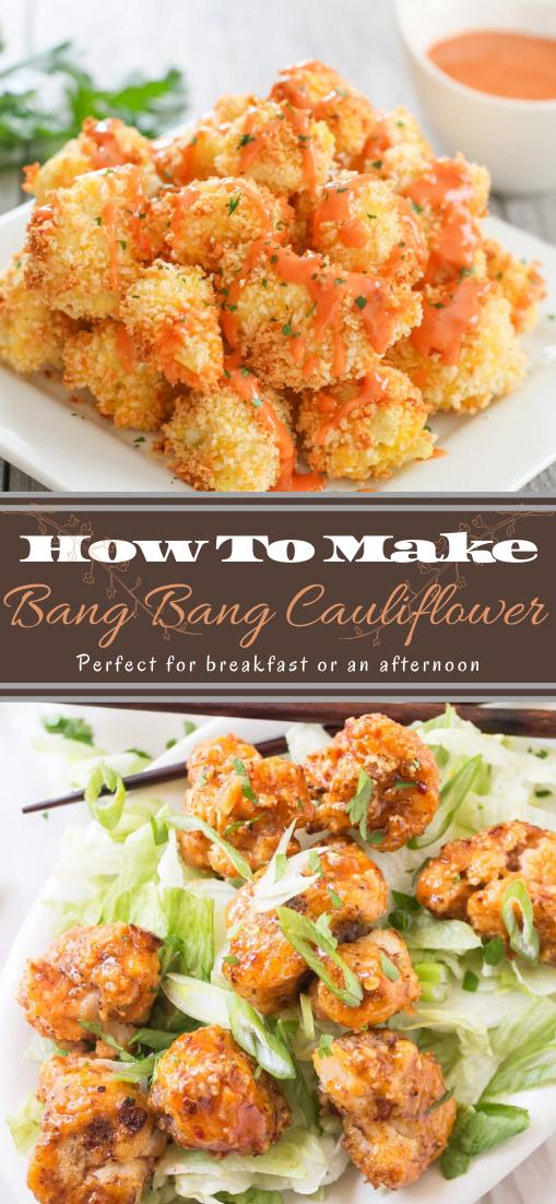 Bang Bang Cauliflower #vegan #vegetarian #soup #breakfast #lunch