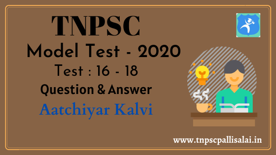 TNPSC Group 2, 2A Model Test (2020) 16 to 18 Question and Answer