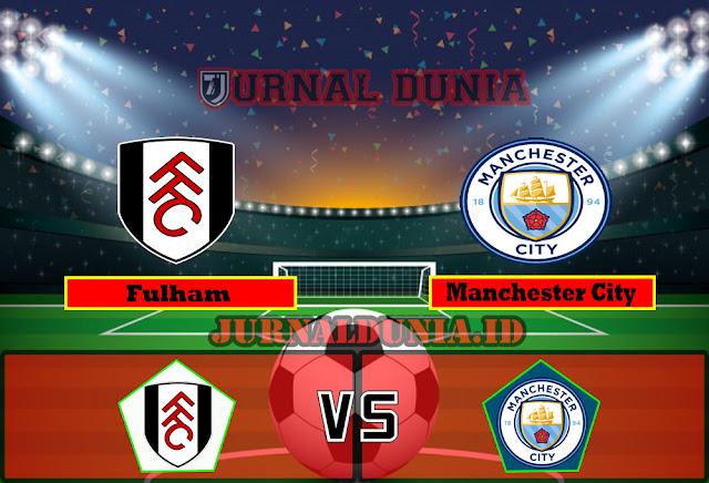 Prediksi Fulham Vs Manchester City , Minggu 14 Maret 2021 Pukul 03.00 WIB