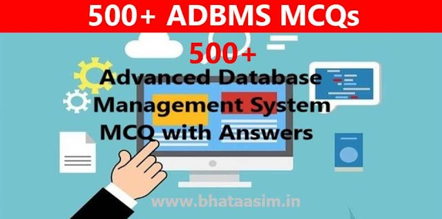 ADBMS Mcq Type Questions 500+ for BTech, Polytechnic Diploma